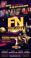 FN Friday Nights Havana hosted by Playboy Models...