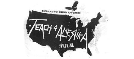 Teach 4 Amerika with the Bruce High Quality Foundation