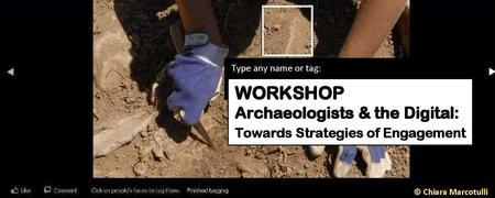 "WORKSHOP  ""Archaeologists & the Digital.Towards..."