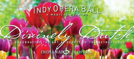 Indianapolis Opera Ball: Divinely Dutch
