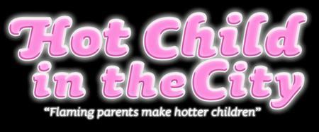 HOT CHILD IN THE CITY: Flaming Parents Make Hotter...