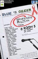 """BLUE 'n GREEN"" Showcase, This WEDNESDAY May 25th @..."