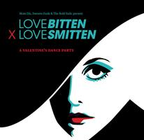 """Love Bitten X Love Smitten"" A Valentine's Dance Party"