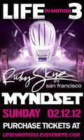 Life in Motion 3 at Ruby Skye with MYNDSET 18+