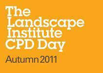 Landscape Institute CPD Day, 19th October 2011