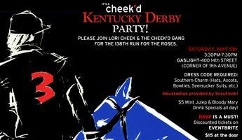 Cheek'd presents our annual Kentucky Derby Party!
