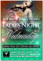 Wednesday Ladies Night@Blue Martini Kendall! Ladies Drink...