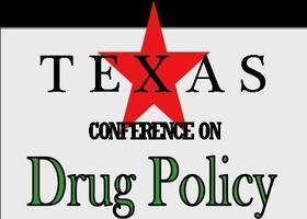 Texas Conference on Drug Policy