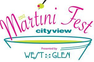 Cityview Martini Fest, presented by West Glen Town...