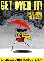 SheSays Brighton: Get Over It! ... overcoming obstacles