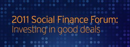 2011 Social Finance Forum: Investing in good deals