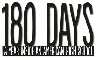 """180 Days: A Year Inside an American High School""..."