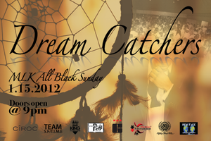 "DREAM CATCHERS ""THEE ALL BLACK MLK BDAY BASH"""