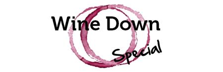 Wine Down Special