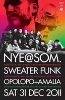 New Years Eve with Sweater Funk, OPOLOPO & AMALIA...