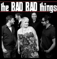 THE BAD BAD THINGS ALBUM RELEASE PARTY VALENTINES DAY...