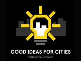 GOOD Ideas for Cities Portland