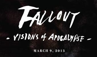 FALLOUT: Visions of Apocalypse Symposium