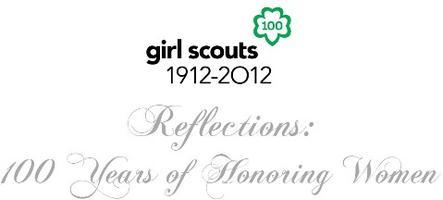 Girl Scout Reflections:  100 Years of Honoring Women