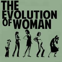 The Evolution of Woman