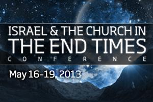 Israel and the Church in the End Times Conference