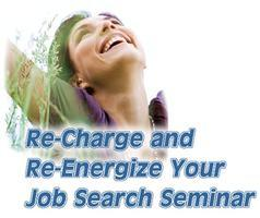 Re-Charge and Re-Energize Your Job Search Seminar