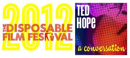 Disposable Film Festival 2012 - Ted Hope in...