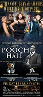 2NITE Me & Pooch Hall Official Birthday Party @My...