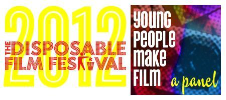 Disposable Film Festival 2012 - Young People Make Film...