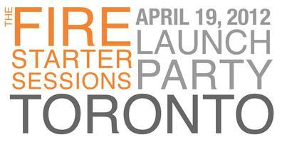 Toronto Launch party for THE FIRE STARTER SESSIONS!