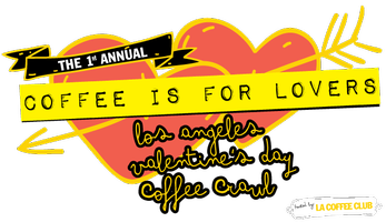 LA Valentine's Day Coffee Crawl & After Party + Latte...