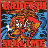 BADFISH, a Tribute To Sublime w/ Green Room Rockers
