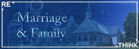 ReThink: Marriage & Family Conference