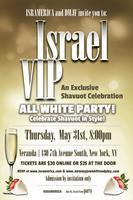 Israel VIP- All White  Shavuot Party!
