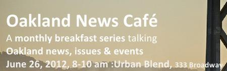Oakland News Cafe #3 - Education Innovation: Creating...