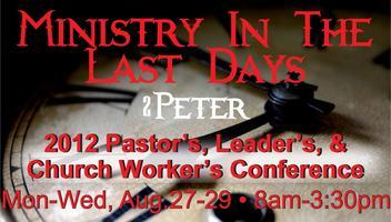 """Ministry In The Last Days""  2012 Pastor's, Leader's,..."