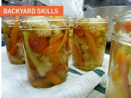 Backyard Skills / Pickling and Food Preservation