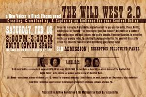 THE WILD WEST 2.0-- Creating, crowdfunding, and...