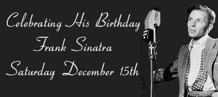 "Celebrating His Birthday ""A Tribute To Frank Sinatra"""
