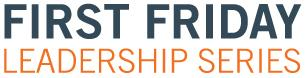 First Friday Leadership Series Presents Greg Smith