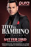 PURA CLUB PRESENTS: TITO EL BAMBINO