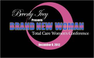 Brand New Woman (Total Care Women's Conference)