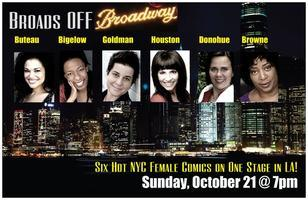 Broads OFF Broadway!                      A Comedy Show