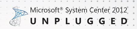System Center 2012 - UNPLUGGED: System Center...