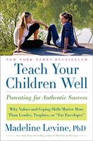 "Dr. Madeline Levine, ""Teach Your Children Well:..."