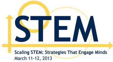 2013 Scaling STEM:  Strategies That Engage Minds...