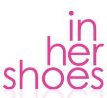 "In Her Shoes Presents: ""The Beauties & Brains Behind..."