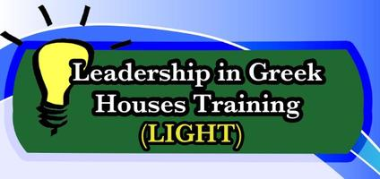 Leadership in Greek Houses Training (LIGHT)