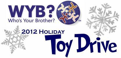 Who's Your Brother 2012 Holiday Toy Drive