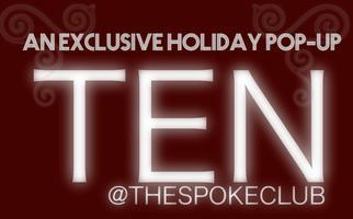 TEN @TheSpokeClub Holiday Pop-Up
